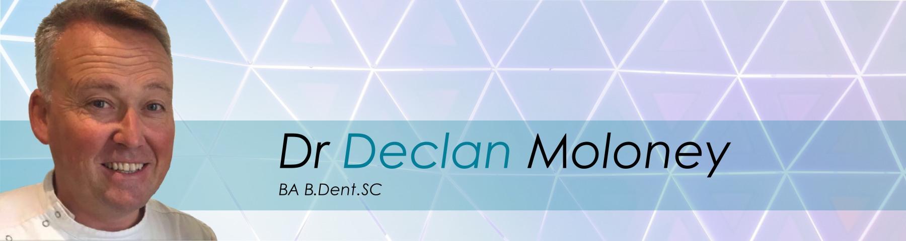 Dr Declan Moloney BA B Dent SC